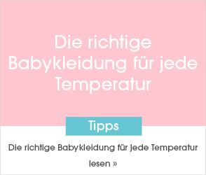 Schaue dir jetzt unseren Ratgeberbeitrag zum Thema die richtige Babykleidung für jede Temperatur an