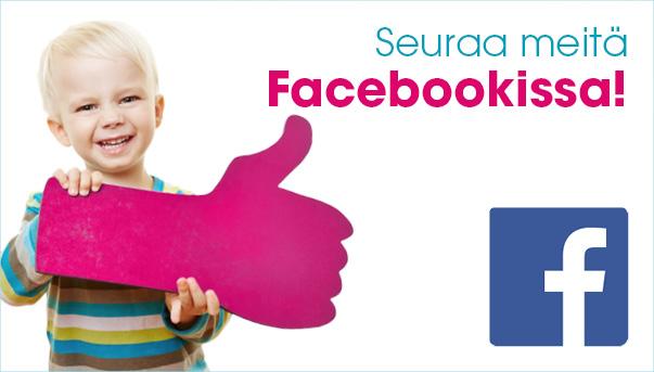 Seuraa meitä Facebookissa ja saat tietoa uusimmista kampanjoistamme!