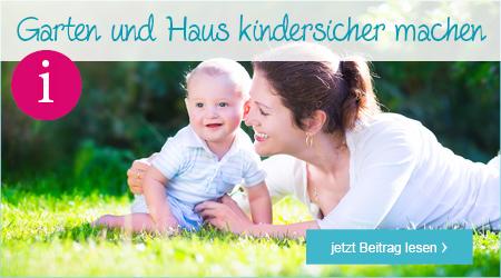 Haus und Garten kindersicher machen