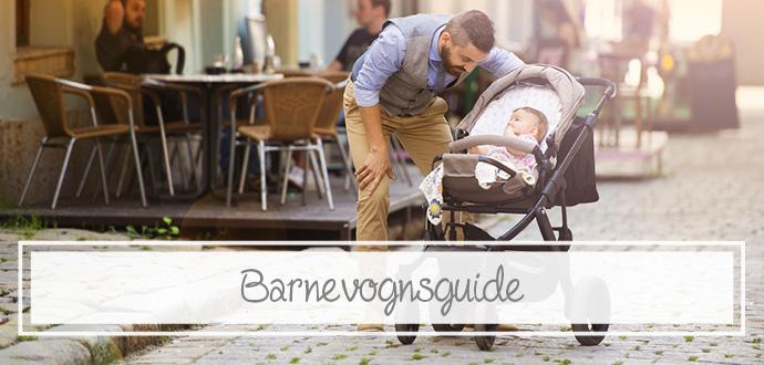 Barnvognsguiden - alt du behøver at vide inden dit barnevognskøb