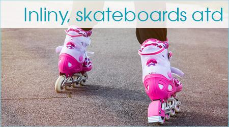 Inliny, skateboardy atd