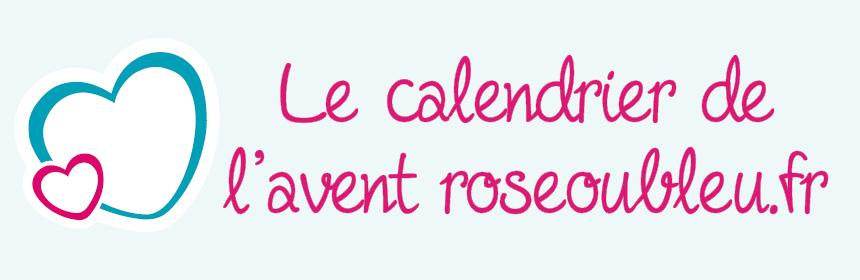 Le calendrier de l'avent roseoubleu.fr