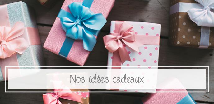 Nos idées cadeaux