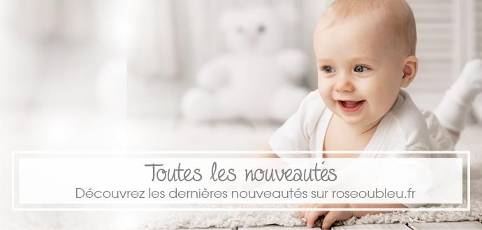 Toutes les nouveautés sur roseoubleu.fr.Découvreztous les nouveaux articles de puériculture sur roseoubleu.fr