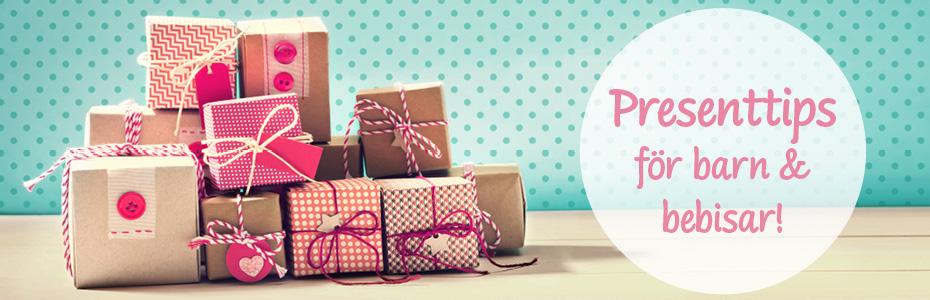 Presenttips för barn och bebisar!