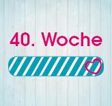 40. Schwangerschaftswoche