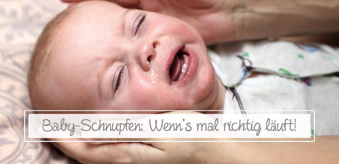 Baby-Schnupfen: Wenn's mal richtig läuft!
