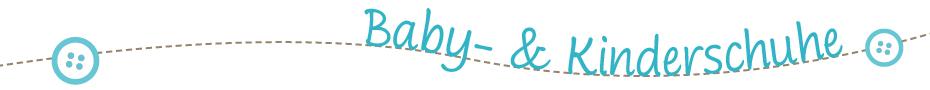 Baby- und Kinderschuhe
