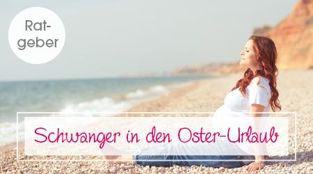 Ob ein Oster-Urlaub auch während der Schwangerschaft in Frage kommt, erfährst du hier