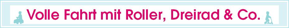 Volle Fahrt mit Roller, Dreirad & Co.