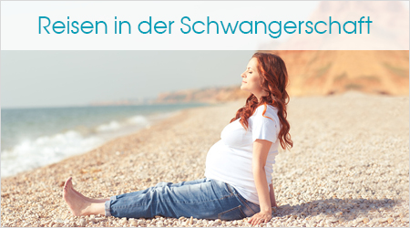 Reisen in der Schwangerschaft
