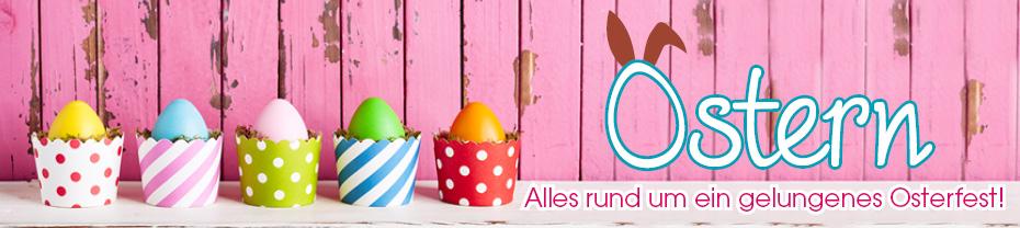 Ostern - Alles rund um ein gelungenes Osterfest