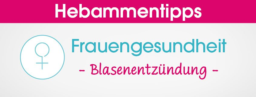 Hebammentipps Frauengesundheit Blasenentzündung