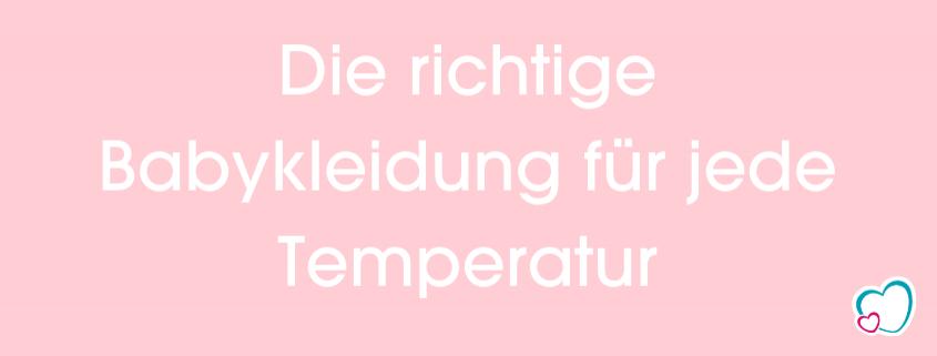 Die richtige Babykleidung für jede Temperatur, tagsüber und nachts